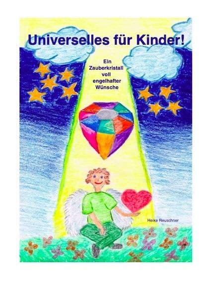 Kindle - Universelles für Kinder! Ein Zauberkristall voll engelhafter Wünsche