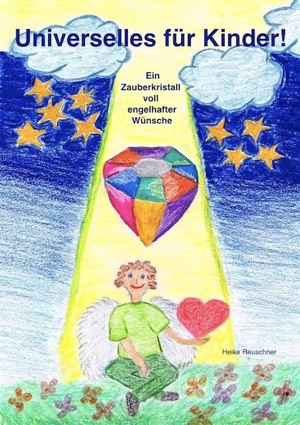 eBook - Universelles für Kinder! Ein Zauberkristall voll engelhafter Wünsche