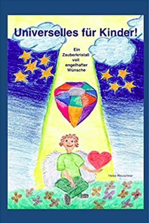 Taschenbuch - Universelles für Kinder! Ein Zauberkristall voll engelhafter Wünsche