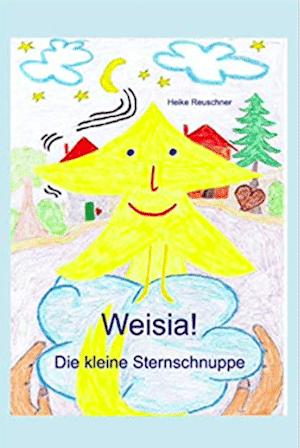 Taschenbuch - Weisia! Die kleine Sternschnuppe